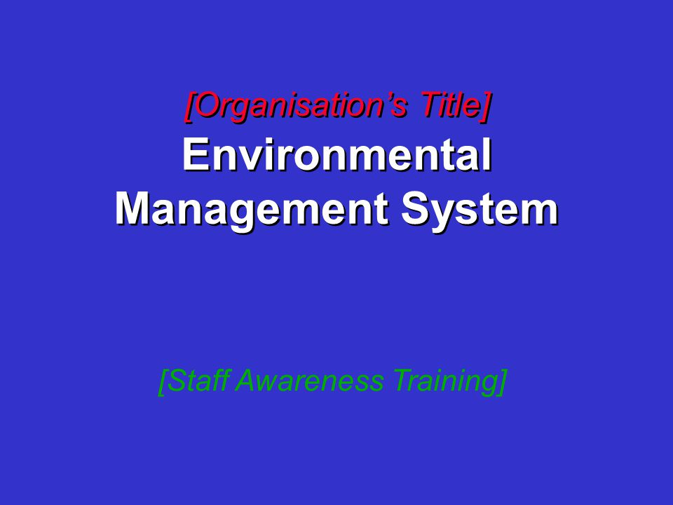 [Organisation's Title] Environmental Management System
